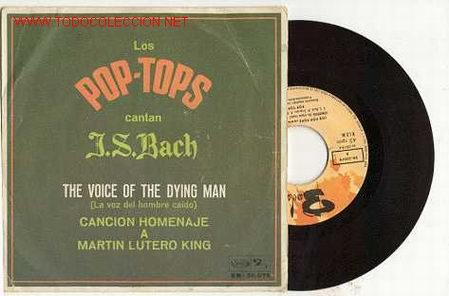 Lote Nº: 456967 MÚSICA - DISCOS DE VINILO (45 RPM) - VINILO45RPM LOS POP TOPS CANTAN J.S.BACH / MOVIEPLAY 1968 / FREAKBEAT-SOUL - THE VOICE OF THE DYING MAN homenaje a martin lutero king / SOMEWHERE sobre un tema de j.s.bach